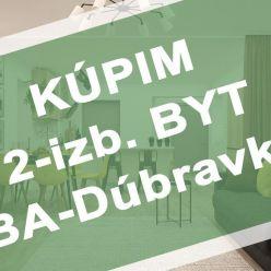 Hľadáme na kúpu 2-izb. byt v BA-Dúbravka