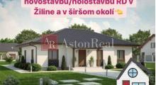 Hľadáme pre klienta novostavbu/Holostavbu RD v Žiline a širšom okoli