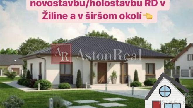 Hľadáme pre klienta novostavbu/hrubú stavbu/holodom v Žiline